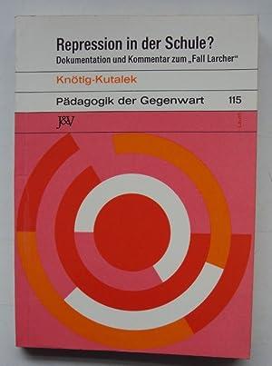 """Repression in der Schule? Dokumentation und Kommentar zum """"Fall Larcher"""".: Kn�tig, Helmut..."""