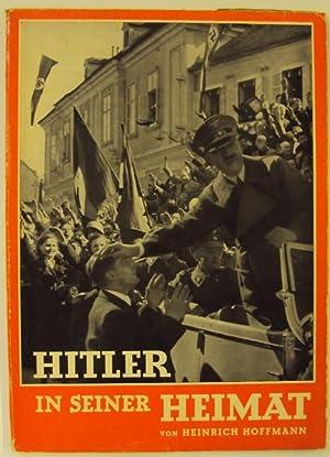 Hitler in seiner Heimat. Geleitwort Dr. Otto: Hoffmann, Heinrich (Hg.)