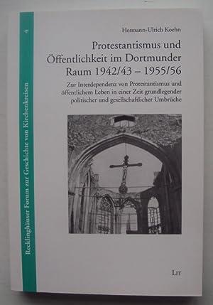 Protestantismus und Öffentlichkeit im Dortmunder Raum 1942/43 - 1955/56. Zur ...