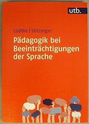 Pädagogik bei Beeinträchtigungen der Sprache. Mit 41 Abb. u. 22 Tabellen: Lüdtke, Ulrike ...