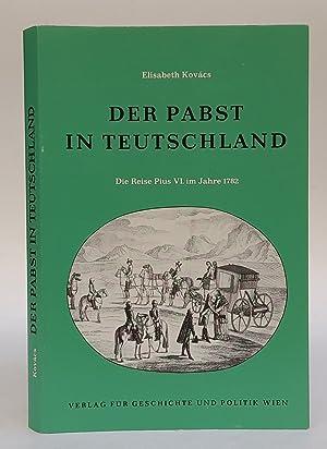 Der Pabst in Teutschland. Die Reise Pius VI. im Jahre 1782. Mit 33 Abb.: Kovács, Elisabeth