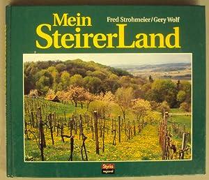 Mein Steirerland. Mit zahlr. Abb.: Strohmeier, Fred / Wolf, Gery