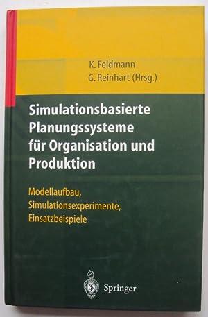 Simulationsbasierte Planungssysteme für Organisation und Produktion. Modellaufbau, ...
