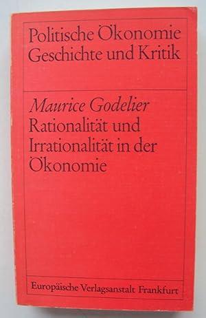 Rationalität und Irrationalität in der Ökonomie.: Godelier, Maurice