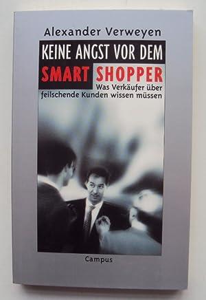 Keine Angst vor dem Smart Shopper. Was Verkäufer über feilschende Kunden wissen mü...