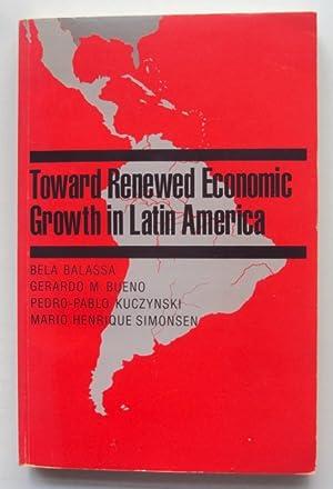 Toward Renewed Economic Growth in Latin America.: Balassa, Bela / Bueno, Gerardo M. et al.