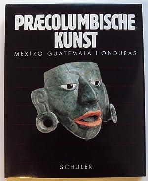 Praecolumbische Kunst. Mexiko, Guatemala, Honduras. Mit zahlr.: Berjonneau, Gérald /