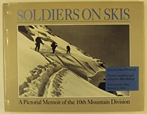 Soldiers on Skis. A Pictoral Memoir of the 10th Mountain Division: Whitlock, Flint