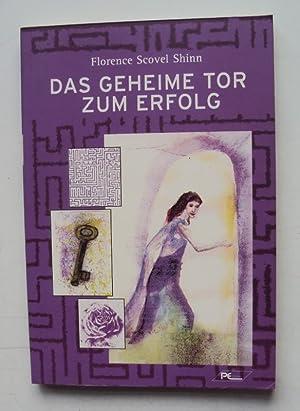 Das geheime Tor zum Erfolg.: Shinn, Florence Scovel