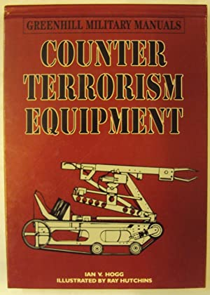 Counter-Terrorism Equipment: Hogg, Ian V.