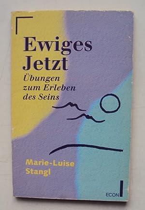 Ewiges Jetzt. Übungen zum Erleben des Seins.: Stangl, Marie-Luise