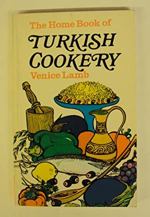 The Home Book of Turkish Cookery. With: Lamb, Venice