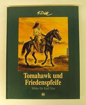Tomahawk und Friedenspfeife. Bilder für Karl May.: Dill, Klaus