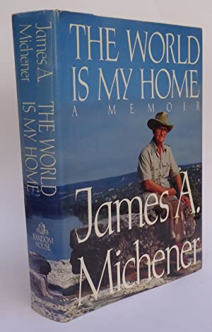 The World Is My Home. A Memoir.: Michener, James A.