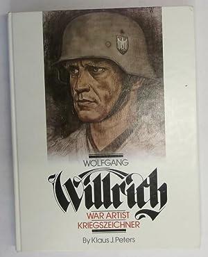 Wolfang Willrith. War Artist, Kriegszeichner. Zweisprachig Deutsch-Englisch: Peters, Klaus, J.
