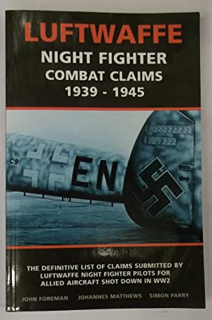 Luftwaffe. Night Fighter. Compat Claims 1939-1945. The: Forman, John /