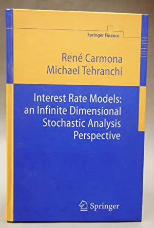 Interest Rate Model: an Infinite Dimensional Stochastic: Carmona, René A.