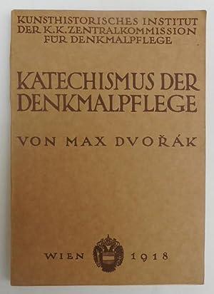 Katechismus der Denkmalpflege. Mit 140 Abb.: Dvorák, Max