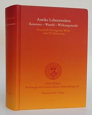 Antike Lebenswelten. Konstanz - Wandel - Wirkungsmacht.: Mauritsch, Peter /