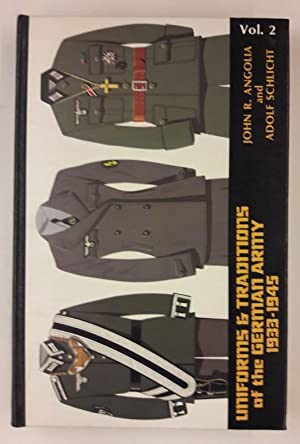 Uniforms & Traditions of the German Army: Angolia, John R.