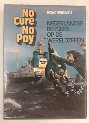 No Cure No Pay. Nederlandse Bergers op: Williams, Marc