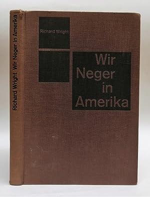 Wir Neger in Amerika. Mit zahlr. s/w-Abb.: Wright, Richard