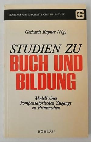 Studien zu Buch und Bildung. Modell eines kompensatorischen Zugangs zu Printmedien.: Kapner, ...