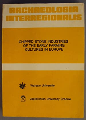 Chipped Stone Industries of the Early Farming Cultures in Europe. With many Fig.: Kozlowski, Janusz...
