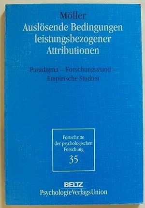Auslösende Bedingungen leistungsbezogener Attributionen. Paradigma - Forschungsstand - ...