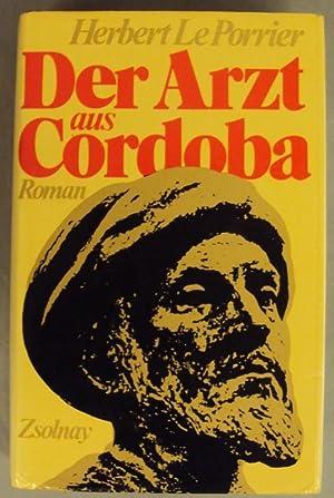Der Arzt aus Cordoba. Roman.: Le Porrier, Herbert