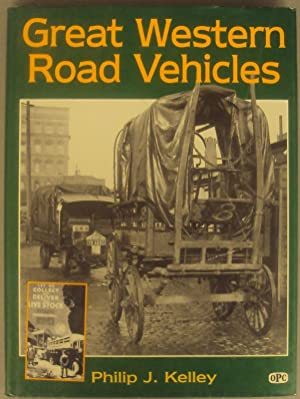 Great Western Road Vehicles. With many picturesand illustrations: Kelley, Philip J.