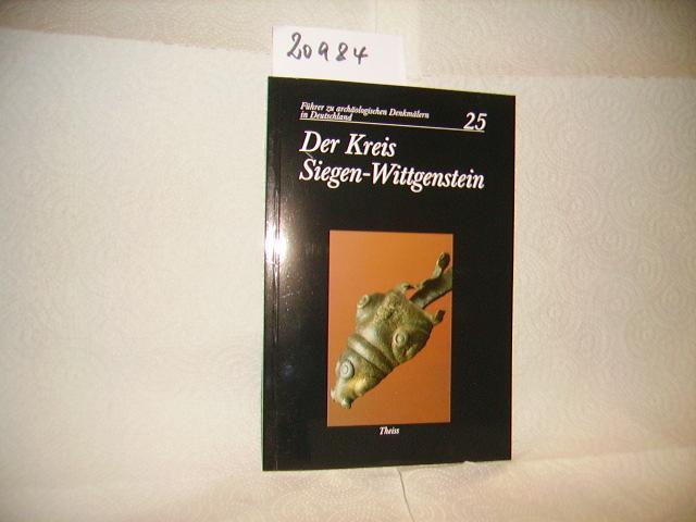 Der Kreis Siegen-Wittgenstein - Führer zu archäologischen: Rudolf Bergmann u.