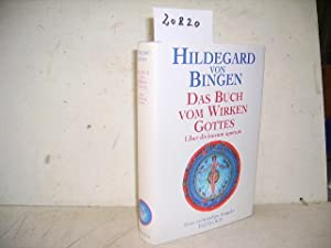 Das Buch vom Wirken Gottes – Liber: Hildegard von Bingen