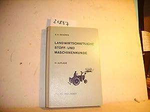 Landwirtschaftliche Stoff- und Maschinenkunde - allgemeinverständlicher Leitfaden: C. H. Dencker