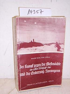 Der Kampf gegen die Westmächte im ersten Vierteljahr 1940 und die Eroberung Norwegens - mit 7 ...