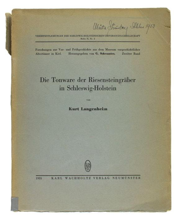 Die Tonware der Riesensteingräber in Schleswig-Holstein.: Langenheim, Kurt