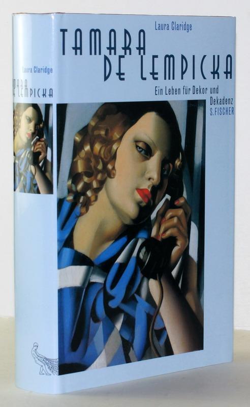 Tamara de Lempicka : ein Leben für Dekor und Dekadenz / Laura Claridge. Aus dem Engl. von Irmengard Gabler - Claridge, L.