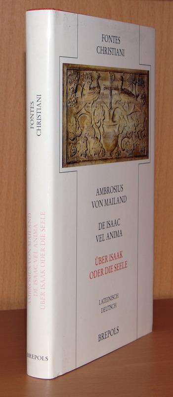 De Isaac vel Anima. Über Isaak oder: Ambrosius von Mailand.
