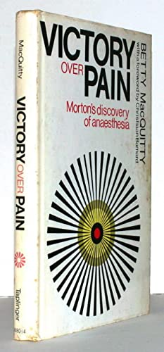 Victory over pain. Morton s Discovery of Anaesthesia. With a foreword by Christiaan Barnard.