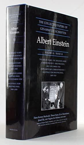 The Collected Papers of Albert Einstein. Volume / Band 10: The Berlin Years / Die Berliner Jahre....
