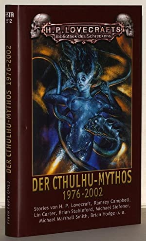 Der Cthulhu-Mythos. 1976-2002.: H. P. Lovecraft,