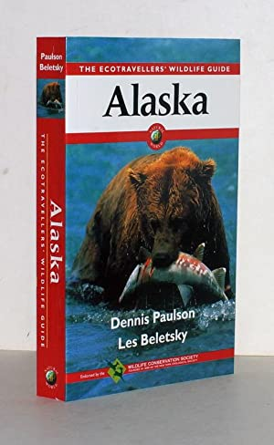 Alaska. The Ecotravellers' Wildlife Guide. Illustrated by: David Dennis, Linda Feltner, John Myer...