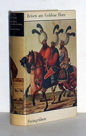 Kaiserliche Gesandtschaften ans Goldene Horn.: Teply, Karl (Hrsg.).