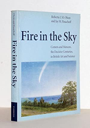 Fire in the Sky. Comets and Meteors, the Decisive Centuries, in British Art and Science. Epilogue...