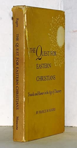 The quest for eastern christians. Travels and rumor in the age of discovery.