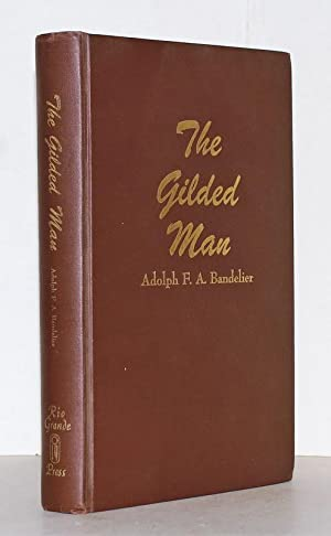 The Gilded Man (El Dorado) and Other Pictures of the Spanish Occupancy of America. Neuauflage der...