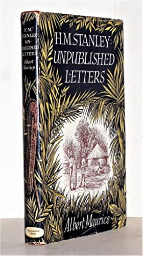 Unpublished letters. By Albert Maurice. With a preface by Denzil M. Stanley.