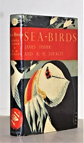 Sea-Birds. An introduction to the Natural History: Fisher, James; R.