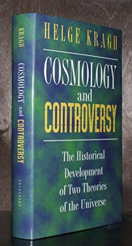 Cosmology and Controversy. The Historical Development of Two Theories of the Universe.