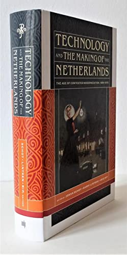 Technology and the making of the Netherlands. The age of contested modernization, 1890-1970.